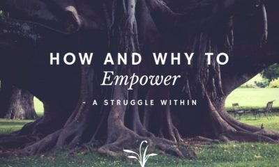 How And Why To Empower? A Struggle Within!